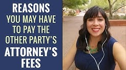 Reasons You May Have to Pay Other Party's Attorney's Fees in Family Law Case