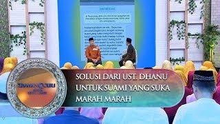 Solusi Dari Ust. Dhanu Untuk Suami Yang Suka Marah Marah - Siraman Qolbu (17/11)