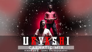 Gambar cover URVASHI-CARNATIC MIX | HIMANSHU & VISHNU CHOREOGRAPHY