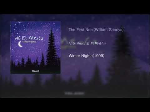 Al Di Meola(알 디 메올라) - The First Noel(William Sandys)[Winter Nights(1999)] mp3