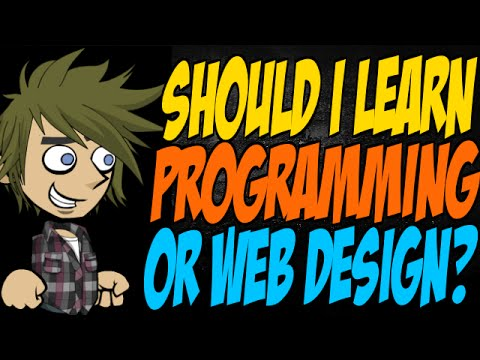 Should I Learn Programming or Web Design?