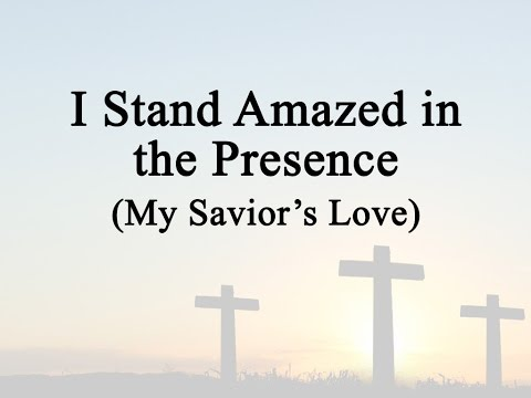 I Stand Amazed, How Marvelous (Hymn Charts with Lyrics, Contemporary)