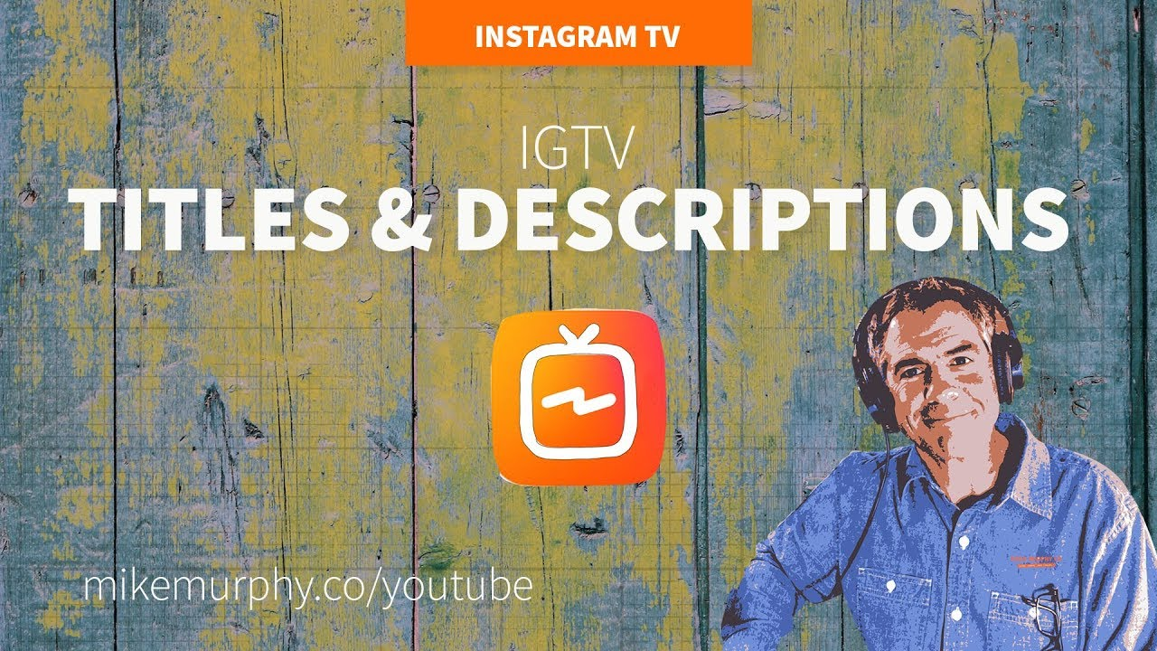 Instagram TV: Titles & Descriptions on IGTV