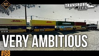 A Very Ambitious New Goods Route | Transport Fever The Alps #68