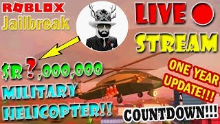 🔴ROBLOX Jailbreak NEW MILITARY HELICOPTER [🔴LIVE STREAM] Friends-Fans DONATE for HELI ✅