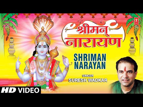Shriman Narayan Narayan Hari Hari Full Video Song I Hari Dhun By Suresh Wadkar: Subscribe our channel for more updates: http://www.youtube.com/tseriesbhakti Hari Dhun: Shriman Narayan Narayan Dhun full By Suresh Wadkar  From Album ''Shriman Narayan'' Singer: Suresh Wadkar Music Director: Shailendra Bharti Picturised On: Satya Lyricist: Ravi Chopra Music Label: T-Series   If You like the video don't forget to share with others & also share your views.  Subscribe:  http://www.youtube.com/tseriesbhakti Bhakti Sagar: http://www.facebook.com/tseriesbhaktisagar To set popular Bhakti Dhun as your HelloTune, Airtel subscribers Dial 57878881 (toll free) For Spiritual Voice Alerts, Airtel subscribers Dial 589991 (toll free)