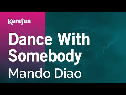 Dance With Somebody - Mando Diao | Karaoke Version | KaraFun