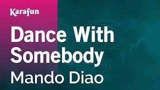 Karaoke Dance With Somebody - Mando Diao *