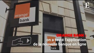 Orange Bank : on a testé l'application de la nouvelle banque en ligne