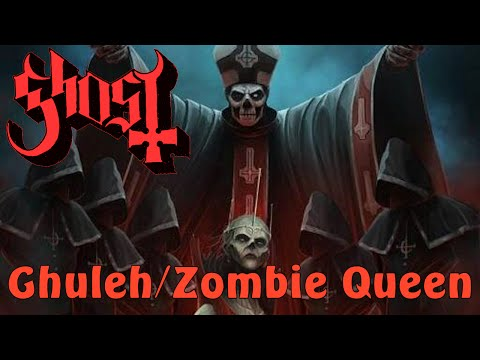 Ghost - Ghuleh/Zombie Queen (With Lyrics)