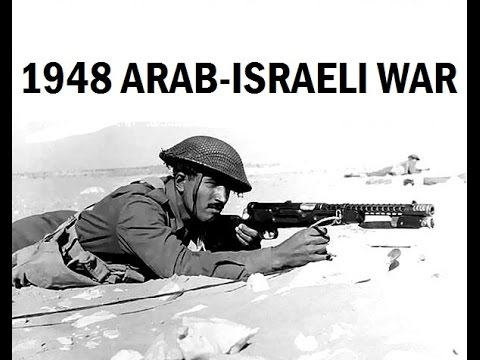 Re-Up: 1948 Arab - Israeli War : Rare Combat Footage