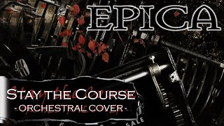EPICA - Stay the Course (Orchestral Cover)
