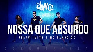 Video Nossa Que Absurdo - Jerry Smith & MC Nando DK | FitDance TV (Coreografia) Dance Video download MP3, 3GP, MP4, WEBM, AVI, FLV Mei 2018