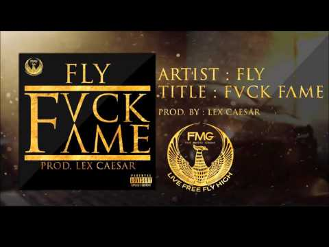 FLY- Fack Fame (Diss Against All Fake: Famous People, Models , Posers , WannaBe's,Young Thug)