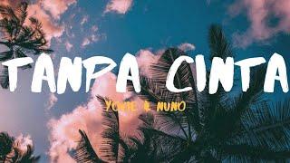 Download Mp3 Yovie & Nuno - Tanpa Cinta  Lirik Video