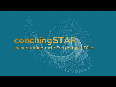 coachingSTAR Live Video |Mehr Aufträge. mehr Freude. mehr Fülle.