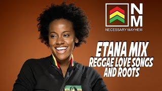 ETANA - REGGAE Lovers Rock, Roots Mixtape -Reggae Mix 2019 - NM