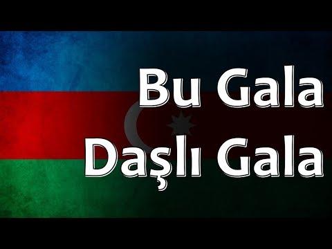 Azerbaijani Folk Song - Bu Gala Daşlı Gala