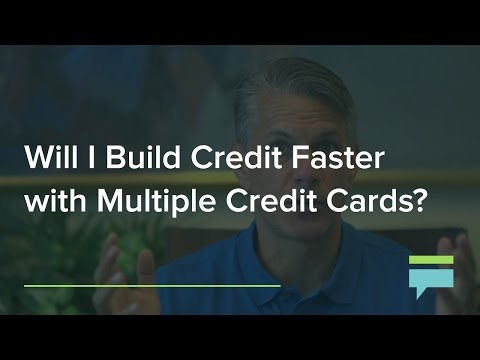 Will Build Credit Faster With Multiple Credit Cards Credit Card Insider
