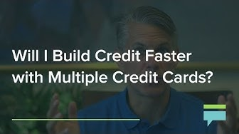 Will I Build Credit Faster With Multiple Credit Cards? – Credit Card Insider