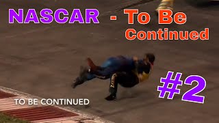 NASCAR To Be Continued Compilation #2