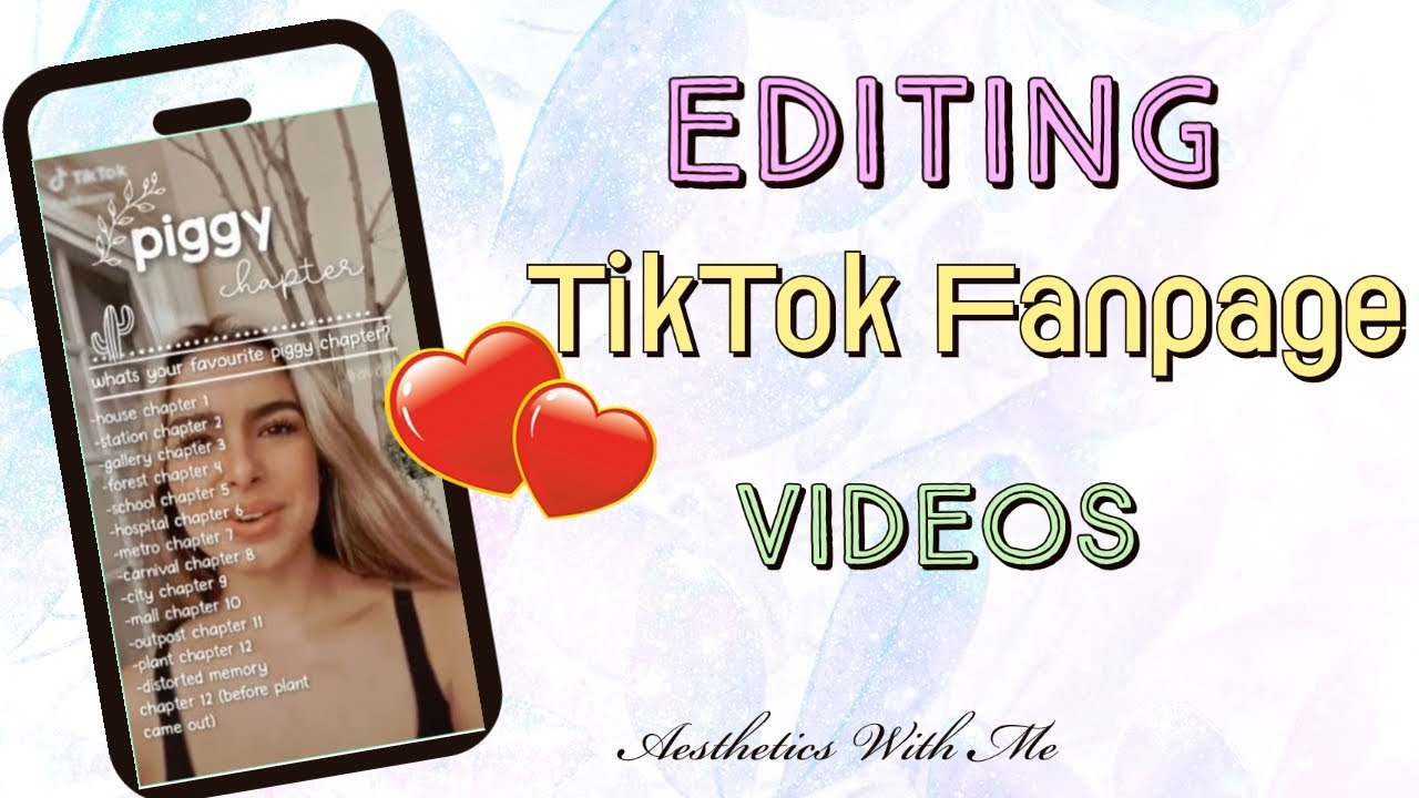 How I Make My Theme For My Tiktok Fanpage Aesthetics With Me Youtube