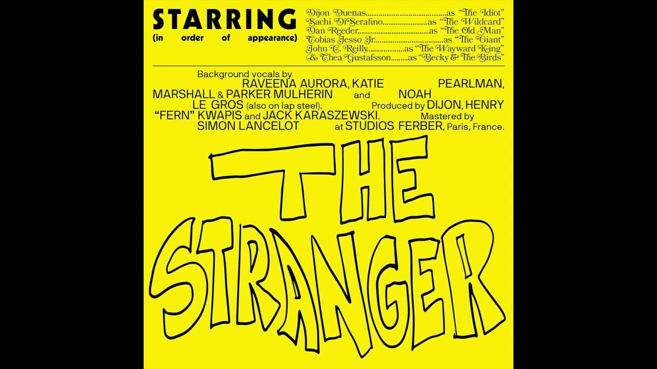 Download Dijon - The Stranger (feat. Sachi, Dan Reeder, Tobias Jesso Jr, John C. Reilly, Becky and the Birds)
