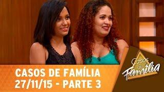Casos de Família (27/11/15) - Meu marido me agride e não deixa eu me arrumar! - Parte 3
