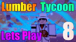 [ROBLOX: Lumber Tycoon 2] - Lets Play Ep 8 - Lava Logs