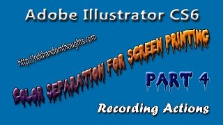 Adobe Illustrator CS6 Recording Actions For Color Separation