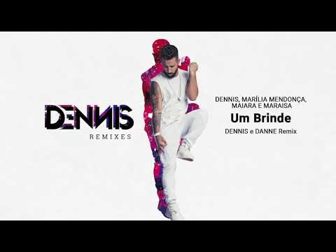 Dennis, Marília Mendonça, Maiara e Maraisa - Um Brinde (Dennis e DANNE Remix)
