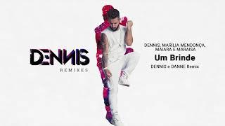 Dennis Marília Mendonça Maiara E Maraisa Um Brinde Dennis E Danne Remix
