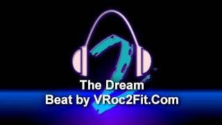 The Dream Instrumental* Beat by V Roc of VRoc2Fit