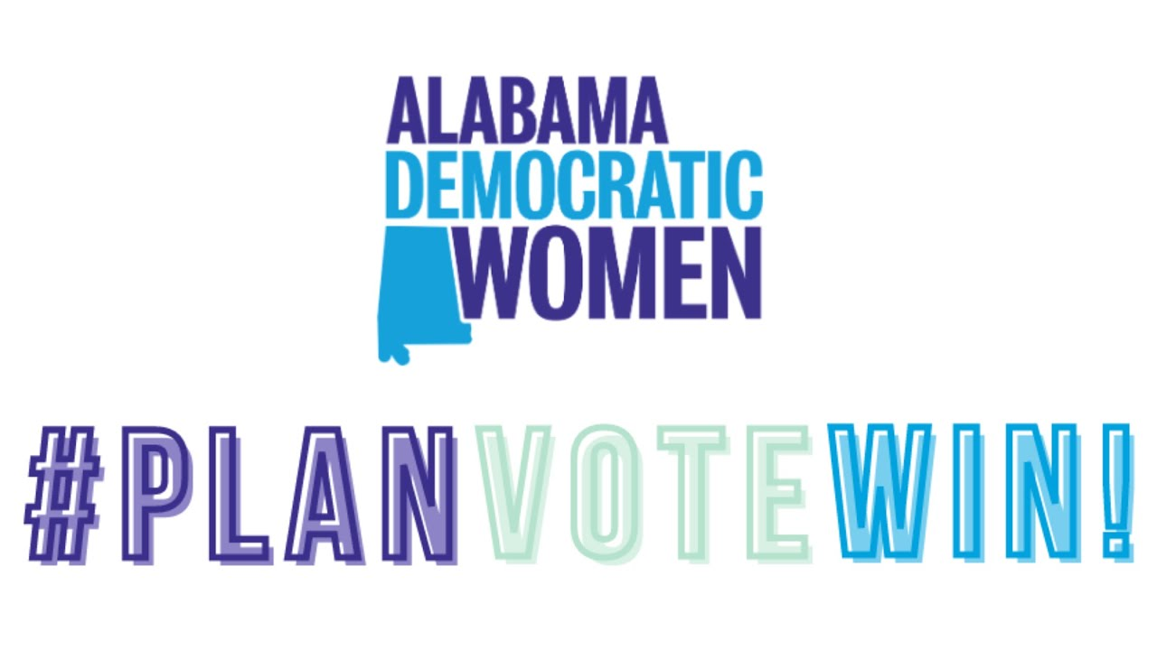 Join Alabama Democratic Women in making a PLAN to VOTE so we WIN in November!