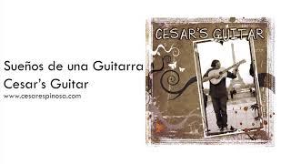 SUEÑOS DE UNA GUITARRA - Latin Guitar Music