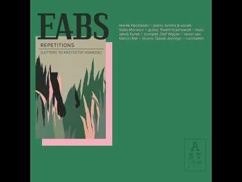 EABS - Repetitions (Letters to Krzysztof Komeda) [Full Album\