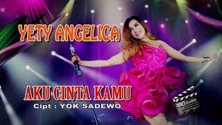 Yety Angelica - Aku Cinta Kamu (Official Music Video)
