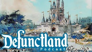 Defunctland Podcast Ep. 10: Musings on Magic Kingdom