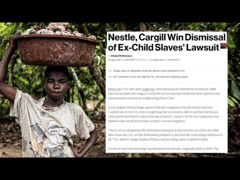 Nestle Uses Child Slave Labor and US Judge Is OK With It - Richard Wolff