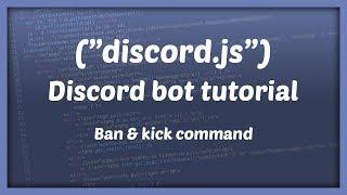 DISCORD BOT DEVELOPMENT || Ban & kick command | Tutorial #3