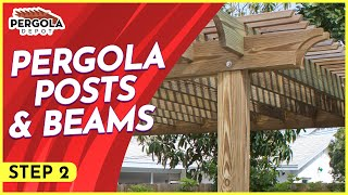 Step Two, How To Install A Pergola Kit, Post And Beam Setup