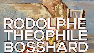 Rodolphe Theophile Bosshard: A collection of 68 paintings (HD)
