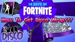 Fortnite: How To Get Disco Wrap!!! - 30 Seconds To Unlock - Day 13 Challenge
