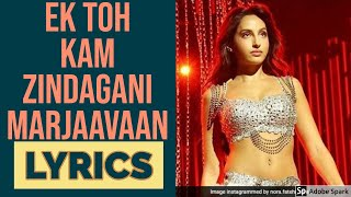 Ek Toh Kam Zindagani Lyrics And Karaoke Video : Marjaavaan | Nora Fatehi | Tanishk B, Neha K, Yash N