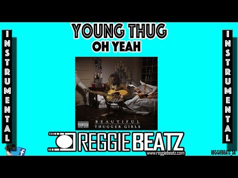 Young Thug - Oh Yeah [Instrumental][Remake By Reggie Beatz]