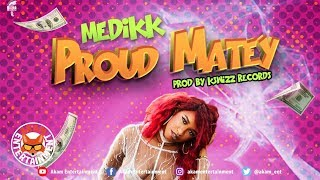 Medikk - Proud Matey - September 2018