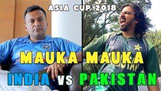 Mauka Mauka | India vs Pakistan | Asia Cup 2018 | V Seven Pictures