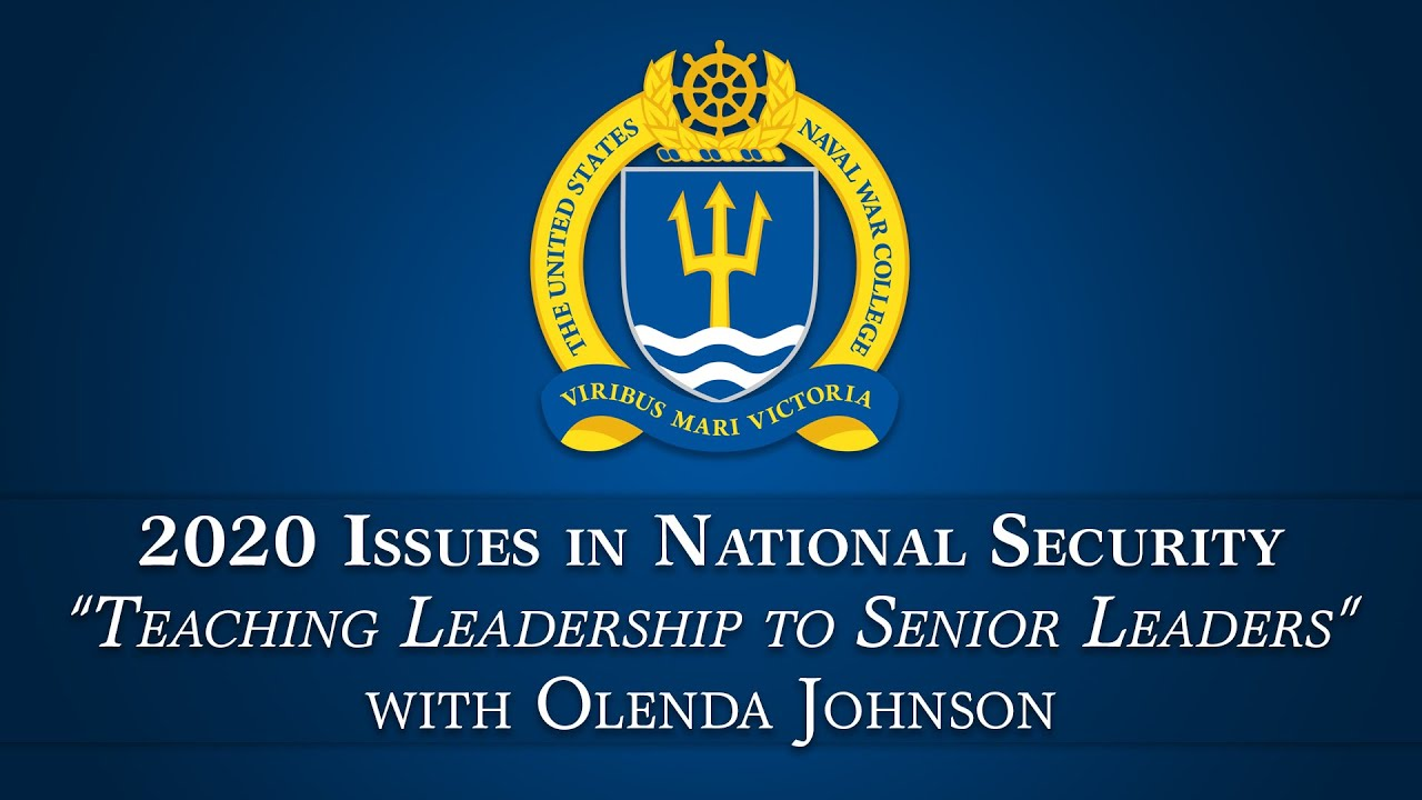 2020 Issues in National Security Lecture Series: Olenda Johnson on Teaching Leadership, Jan.28, 2020