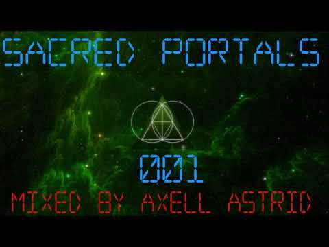 Axell Astrid - Sacred Portals (Episode...