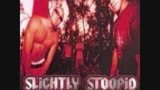 Slightly Stoopid-Killin me deep inside
